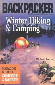Winter Hiking & Camping: Managing Cold for Comfort & Safety
