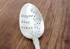 Follow Your Heart. Hand Stamped Vintage Spoon. Hand Stamped Silverware by The Faded Nest.