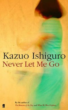 Never Let Me Go - Kazuo Ishiguro. One of the saddest love/life film I've watched. Bet I could learn to appreciate life more by reading the book. Love Reading, Reading Lists, Book Lists, Reading 2016, Reading Club, Reading Room, Never Let Me Go, Let It Be, Books To Read