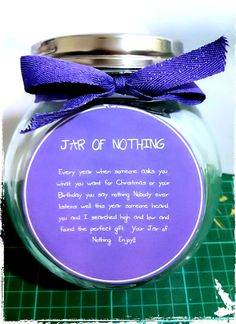 "jar of nothing - for those who say ""nothing"" when you ask them what they want for their birthday"