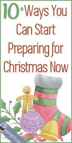 10+ Ways You Can Start Preparing for Christmas Now