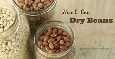 ~How to can dry beans~ I used to cook up big batches of beans and then freeze them, but lately I've been canning them instead. Not only does it save room in my freezer, but it also prevents me from forgetting to thaw them out in time...