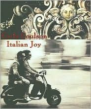 Italian Joy ~ memoir with lush photography