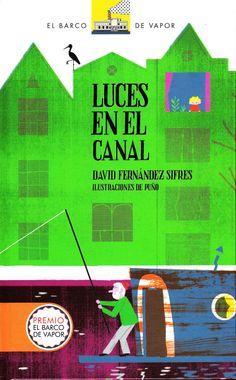 """""""Luces en el canal"""", deb David Fernández Sifres. Ilustraciones de Puño. Madrid: Ediciones SM. Premio Fundación Cuatrogatos 2014."""