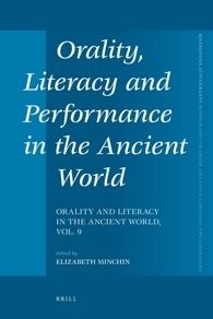 Orality, literacy and performance in the ancient world / edited by Elizabeth Minchin - Leiden ; Boston : Brill, 2012