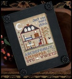 Little House Needleworks - Just One More Stitch
