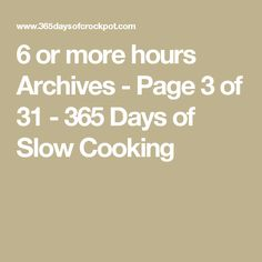 6 or more hours Archives - Page 3 of 31 - 365 Days of Slow Cooking