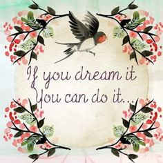 Items similar to If you can dream it you can do it - floral quote print - bird floral print - bird print - cute quote print - quote print on Etsy Dream It Do It, Dream Big, You Can Do, Just For You, Floral Quotes, Encouragement, Motivational Quotes, Inspirational Quotes, Bible Quotes