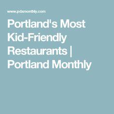 Portland's Most Kid-Friendly Restaurants | Portland Monthly