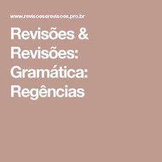 Revisões & Revisões: Gramática: Regências