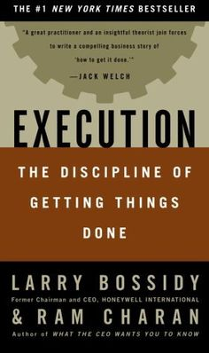 Execution may very well be the best business book of the year, and one of the most useful to have come around in a long time. This smart and pithy book focuses on a simple though vexing challenge: How can the leaders of an organization exhort their people to deliver on the most important goals?