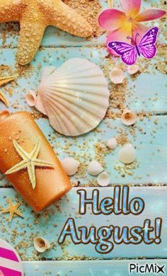 See the PicMix Hello August belonging to leahbelle on PicMix. August Summer, August Month, Hello Summer, Hello August Images, Love Text To Boyfriend, New Month Wishes, Welcome August, August Wallpaper, Welcome Quotes