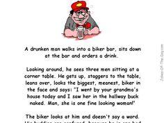A drunken Man walks into a Biker bar – Jokes Of The Day Funny Long Jokes, Clean Funny Jokes, Silly Jokes, Hilarious Jokes, Funny Drunk, Funny Pics, Funny Stuff, Bar Jokes, Biker Bar