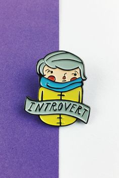 It is very important that I own this.  Introvert Lapel Pin