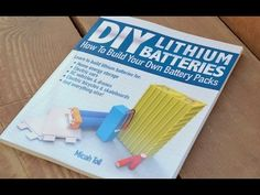 Learn to Build Your Own Lithium Batteries with Micah Toll's New Book | Make: