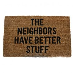 "Fußmatte ""The Neighbors have better stuff"""