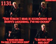 One of my favorite lines in the whole musical and one of the best descriptions ever of Spike's relationship with Buffy.