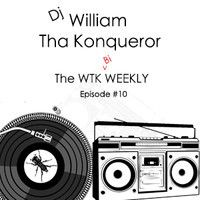 Stream The WTK Bi-Weekly by Dj William Tha Konqueror from desktop or your mobile device