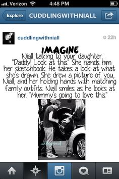 Imagine Niall. I want my kids to call me Mummy so bad you have no idea and then I read this O.O