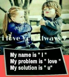 Cute baby gf-bf 👼 - i love you lways my name is my problem True Love Qoutes, Qoutes About Love, Love Me Quotes, Romantic Love Quotes, Life Quotes, Romantic Pics, Cute Couple Quotes, Girly Quotes, Funny Quotes