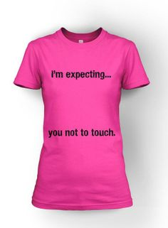 39975d2545 You not to Touch Maternity t shirt funny pregnancy shirt S