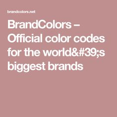 BrandColors – Official color codes for the world's biggest brands
