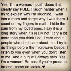 "Uh, shouldn't the words ""I'm a woman"" in this be replaced with ""I'm an idiot""? Because that is what this ridiculous post makes women sound like. Great Quotes, Quotes To Live By, Me Quotes, Funny Quotes, Inspirational Quotes, Qoutes, Girly Quotes, Tomboy Quotes, Quotations"