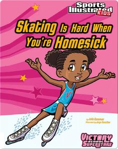 Read now on https://www.getepic.com/book/8511373/skating-is-hard-when-youre-homesick