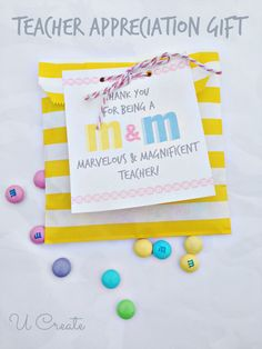 Teacher Appreciation Printable - M&M Style! - Ucreate This is a good idea for AntlerCare and specials teachers.