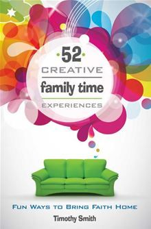 52 Creative Family Time Experiences (free giveaway) ~ RELEVANT CHILDREN'S MINISTRY