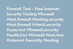 Firewall Test – Free Internet Security Testing #firewall #test,firewall #testing,security #test,firewall #check,security #scan,test #firewall,security #audit,free #firewall #test,free #internet #security #testing http://washington.nef2.com/firewall-test-free-internet-security-testing-firewall-testfirewall-testingsecurity-testfirewall-checksecurity-scantest-firewallsecurity-auditfree-firewall-testfree-internet-secur/  # Firewall Test If you re new to computer security, then this Firewall Test…