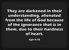 """Ephesians """"They are darkened in their understanding, alienated . Bible Verse Search, Bible Quotes, Me Quotes, Repent And Believe, Proverbs 19, Dealing With Difficult People, Worship The Lord, Jesus Is Coming, Human Mind"""