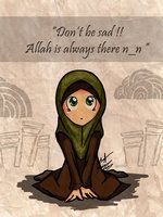 Don't be sad !!Allah is always there n___n by madimar