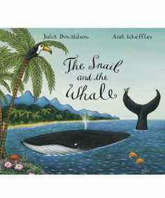 The Snail and the Whale Julia Donaldson & Axel Scheffler