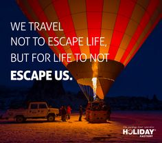 Don't let life escape you. Travel Deals, Us Travel, Tour Operator, Tours, Life, Vacation Deals