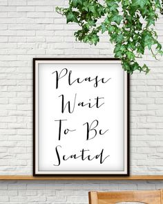 Please Wait To Be Seated Print, Please Wait To Be Seated Sign, Be Seated, Please Wait To Be Seated, Restaurant Decor, Wait To Be Seated, Art by StarPrintShop on Etsy https://www.etsy.com/listing/464707846/please-wait-to-be-seated-print-please