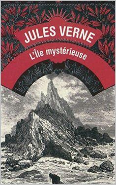 L'île mystérieuse (complet et annoté) (Jules Verne t. 5) eBook: Jules Verne: Amazon.fr: Boutique Kindle