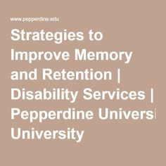Strategies to Improve Memory and Retention   Disability Services   Pepperdine University