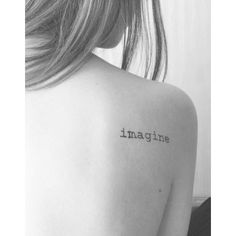 'Imagine' #tattoo#tattoos#tattooideas#tattooedgirls#girlstattoos#quotetattoo