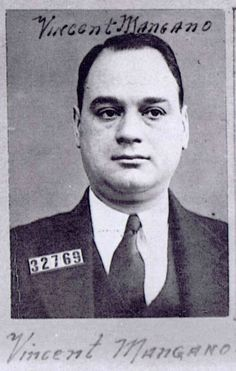 Vincenzo 'Vincent' Mangano founding Boss of Mangano Family which would later become the Genovese Family when Albert 'Mad Hatter' Anastasia makes him disappear never to be found