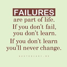 Everybody fails but if you do something a 2nd time or a 3rd it's a choice