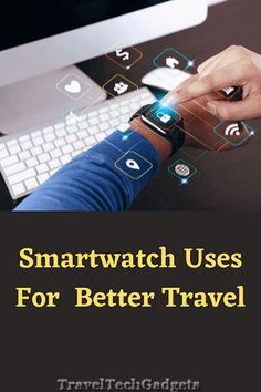 7 Ways Of Using Smartwatches For Better Travel |Travel Tech Gadgets Best Travel Gadgets, Cool Tech Gadgets, Travel Must Haves, Work Travel, Travel Essentials List, Travel Tips, Van Camping, Camping Gear, Gadget Shop