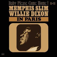 Memphis Slim & Willie Dixon : Baby Please Come Home! -- Memphis Slim & Willie Dixon In Paris (LP, Vinyl record album) Lp Vinyl, Vinyl Records, Memphis Slim, Willie Dixon, Just You And Me, Kindred Spirits, Blues Music, Rock And Roll, Cool Things To Buy