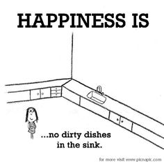 Happiness is, clean dishes.