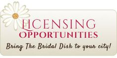 Add The Bridal Dish™ to Your Existing Business - Licensing Opportunity!