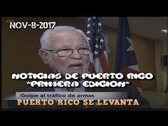 NOTICIAS DE PUERTO RICO**LA PRIMERA EDICION**NOV-8-2017--PUERTO RICO SE ...