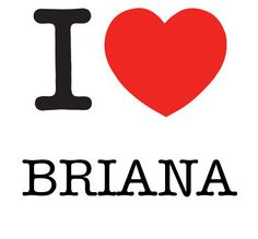 briana and its spelled right!