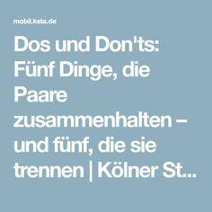 Dos und Don'ts: Fünf Dinge, die Paare zusammenhalten – und fünf, die sie trennen | Kölner Stadt-Anzeiger
