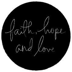 Faith ,  Hope and Love Via Picssy.com