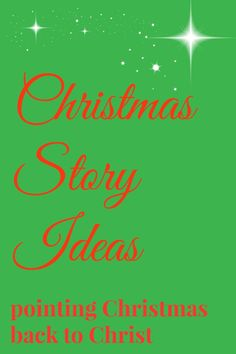 Christmas story ideas, ways to point your family back to Christ at Christmas